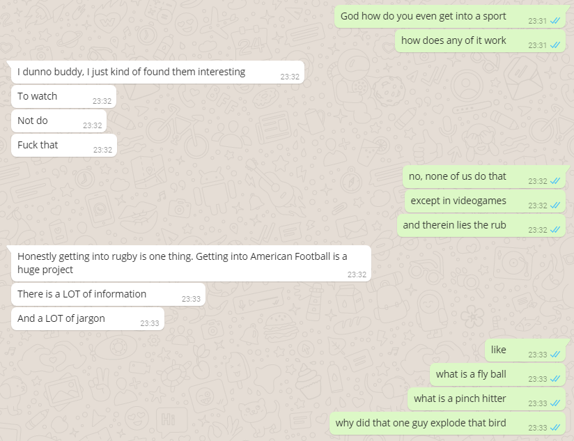 A screenshot of a WhatsApp conversation in which I am attempting to figure out why my life has led me here