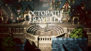 You Should Play Octopath Traveler…Today!